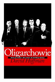 Oligarchowie, Hoffman David E.