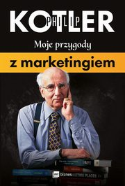 Moje przygody z marketingiem, Kotler Philip