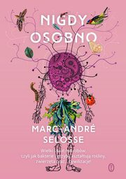 Nigdy osobno, Selosse Marc-André
