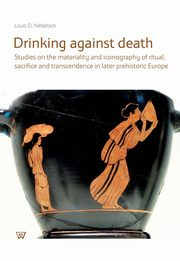 Drinking against death, Louis D. Nebelsick