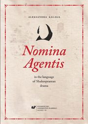 Nomina Agentis in the language of Shakespearean drama - 06 Agent nouns in Shakespeare's plays, part 1, Aleksandra Kalaga